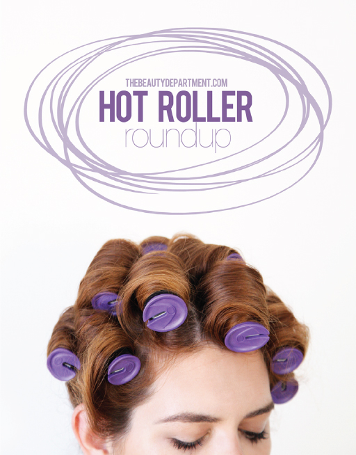 The Beauty Department Your Daily Dose of Pretty Hot roller favorites